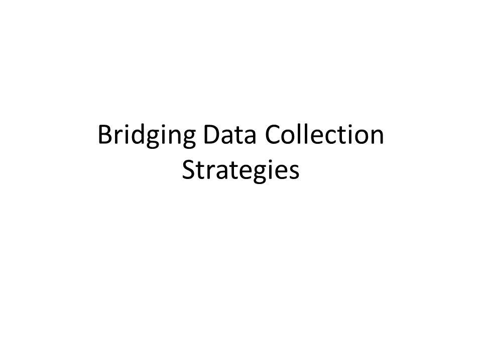 Bridging Data Collection Strategies