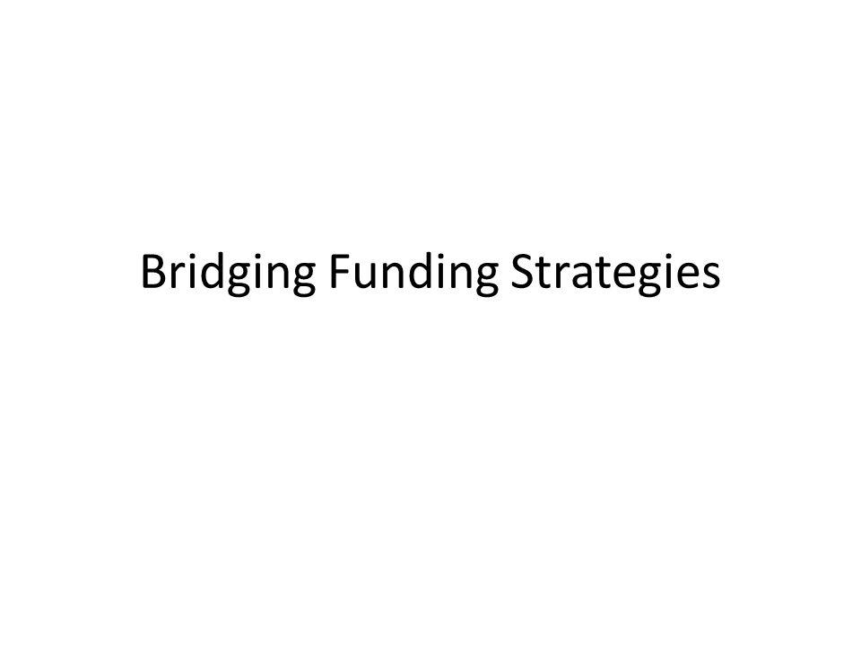Bridging Funding Strategies