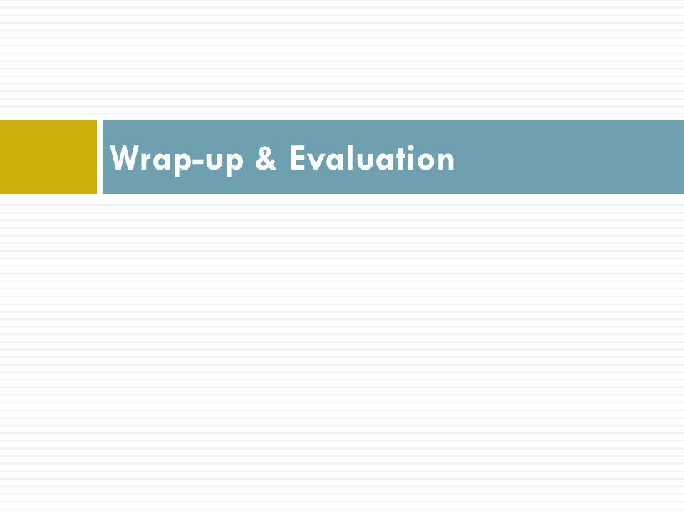 Wrap-up & Evaluation