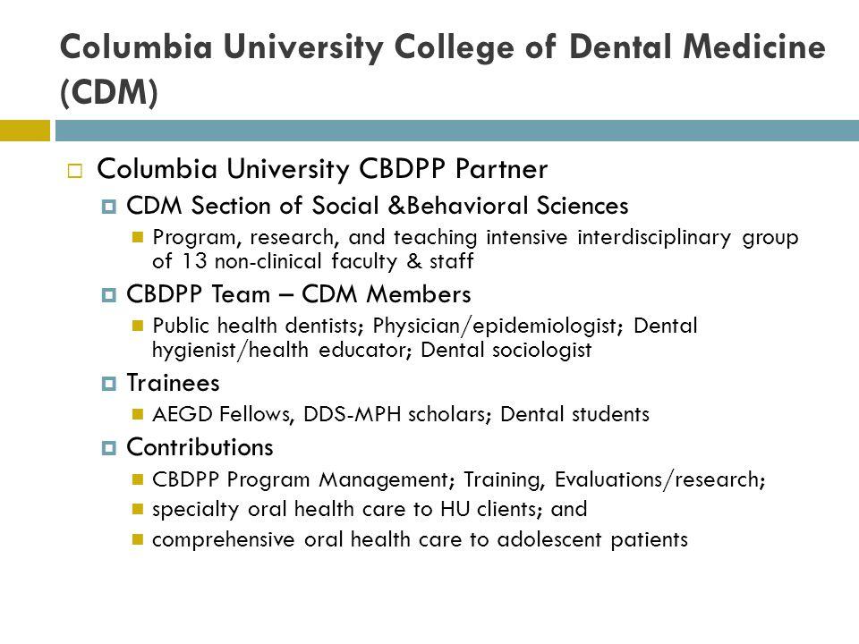 Columbia University College of Dental Medicine (CDM) Columbia University CBDPP Partner CDM Section of Social &Behavioral Sciences Program, research, a