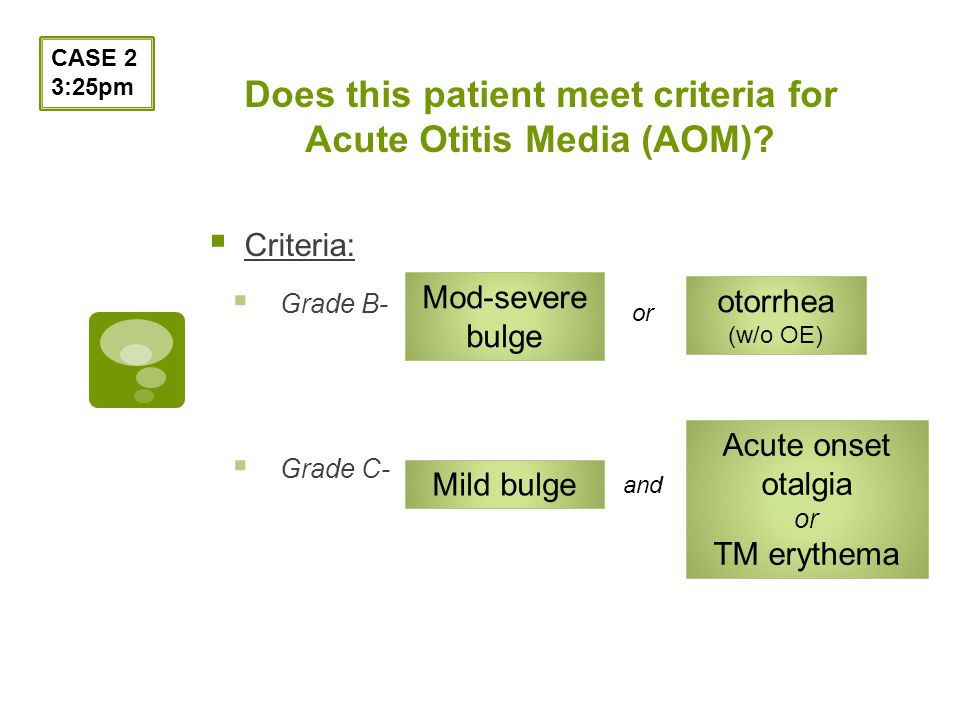Does this patient meet criteria for Acute Otitis Media (AOM).