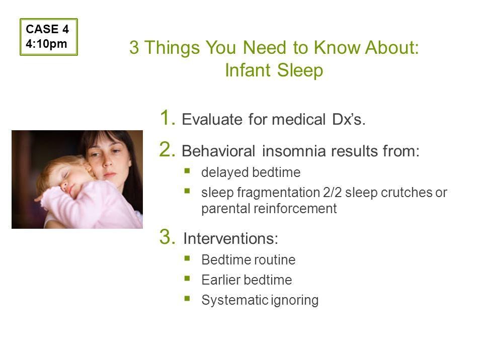 1. Evaluate for medical Dxs. 2.