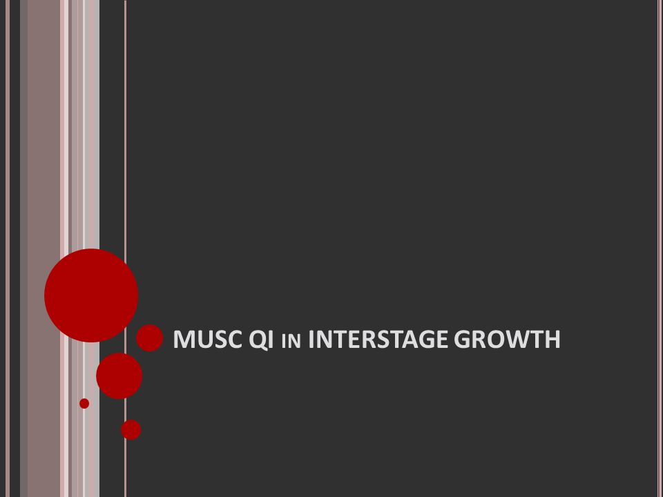 MUSC QI IN INTERSTAGE GROWTH