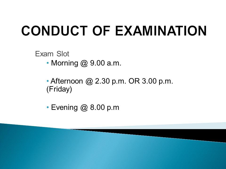 EXAMINATION PRE- EXAMINATION CONDUCT OF EXAMINATION POST EXAMINATION
