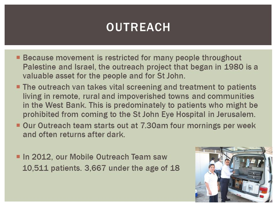 Because movement is restricted for many people throughout Palestine and Israel, the outreach project that began in 1980 is a valuable asset for the people and for St John.