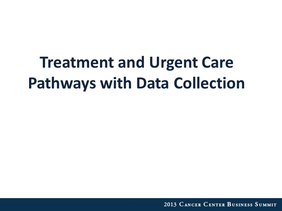 Treatment and Urgent Care Pathways with Data Collection