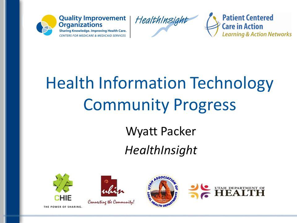 Wyatt Packer HealthInsight Health Information Technology Community Progress