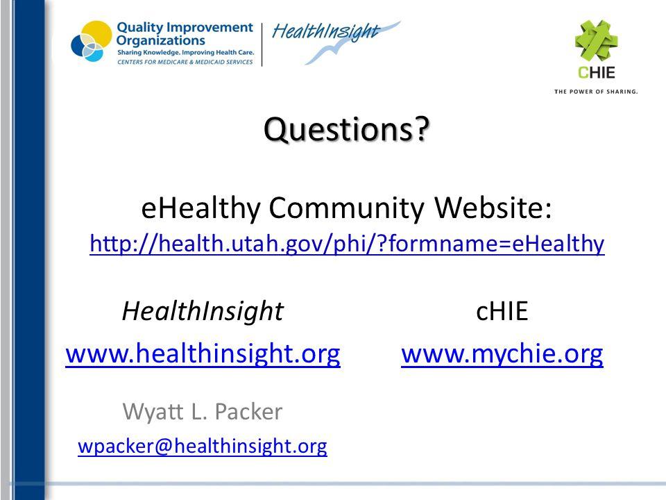eHealthy Community Website: http://health.utah.gov/phi/ formname=eHealthy HealthInsight www.healthinsight.org Wyatt L.