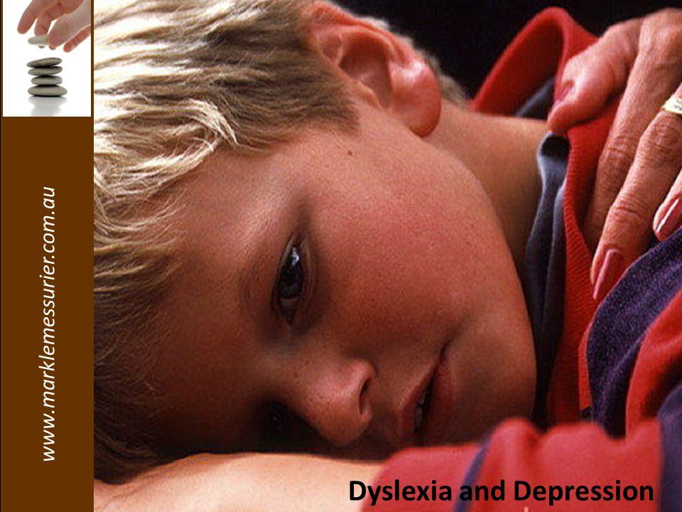 www.marklemessurier.com.au Dyslexia and Depression