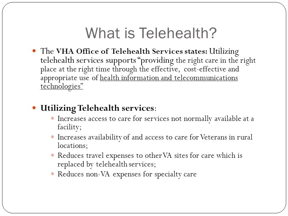 Clinical Video Telehealth (CVT) A Process utilizing telehealth technologies to provide care and consultation between VA sites, VA sites and the home setting, and between VA and non-VA sites.