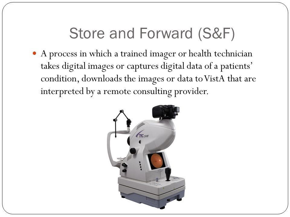 VISN 20 S&F Services For teledermatology conditions a standard point and shoot camera is utilized.