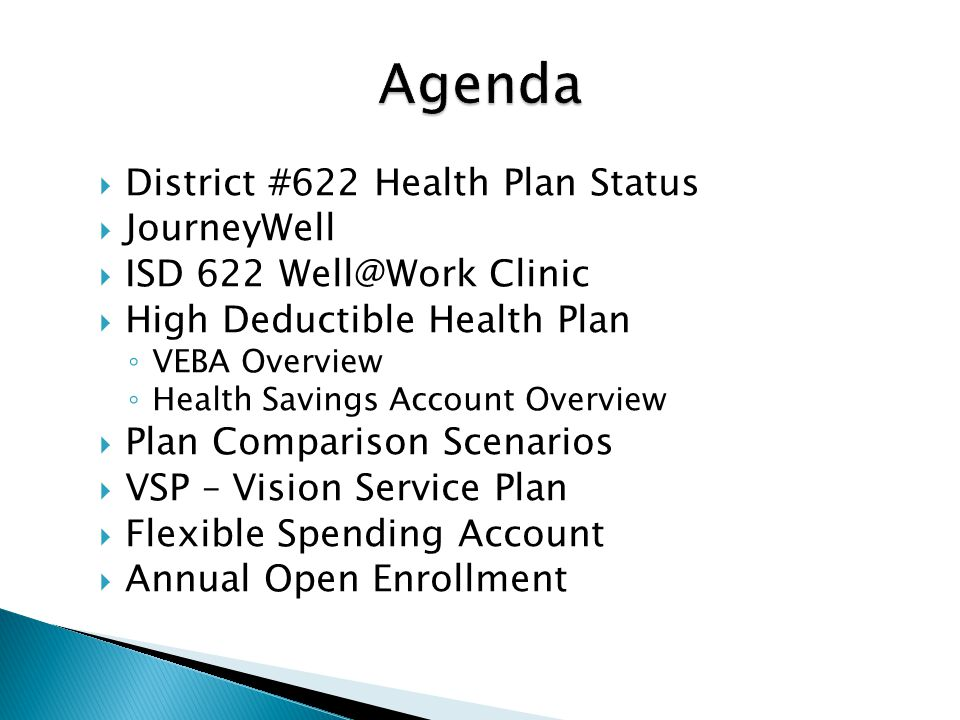 2 District #622 Health Plan Status JourneyWell ISD 622 Well@Work Clinic High Deductible Health Plan VEBA Overview Health Savings Account Overview Plan