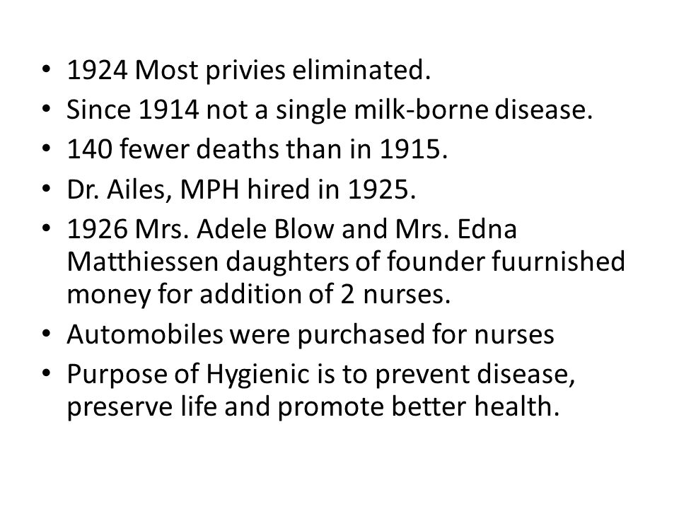 1924 Most privies eliminated.Since 1914 not a single milk-borne disease.