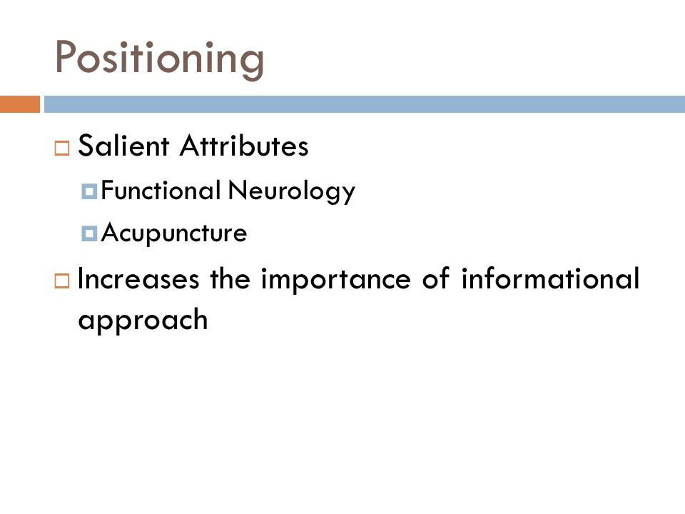 Positioning Salient Attributes Functional Neurology Acupuncture Increases the importance of informational approach