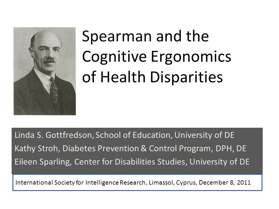 Today Spearmans g (people) Spearmans g loading (tasks) Diabetes epidemic ($$$$) Wishful thinking (them) Realistic strategy (us) Pilot data Rejected Neglected Non-adherence Knowledge, not g Diabetes a g-loaded job Cognitive ergonomics