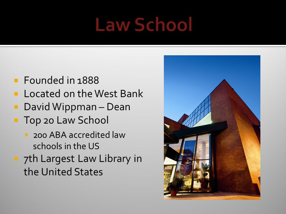 Founded in 1888 Located on the West Bank David Wippman – Dean Top 20 Law School 200 ABA accredited law schools in the US 7th Largest Law Library in the United States