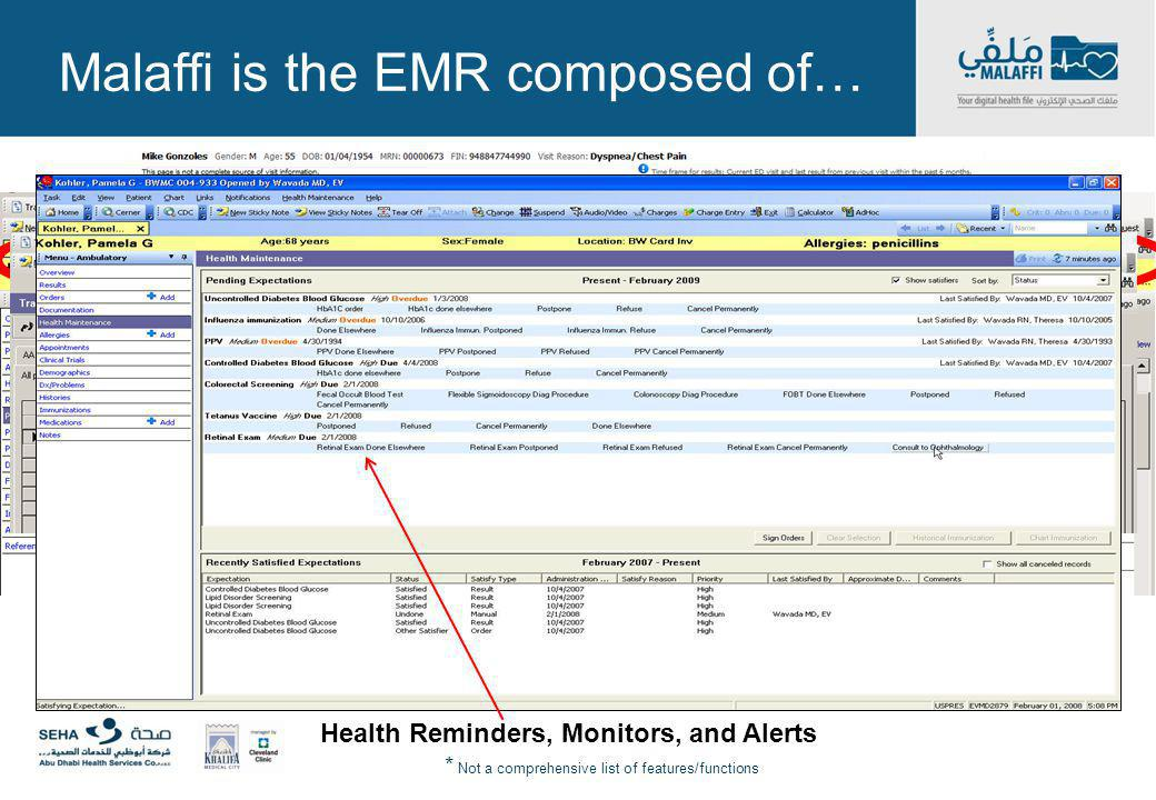 Malaffi is the EMR composed of… * Not a comprehensive list of features/functions Patient Demographics Test Orders Interfaces to Medical Equipment such
