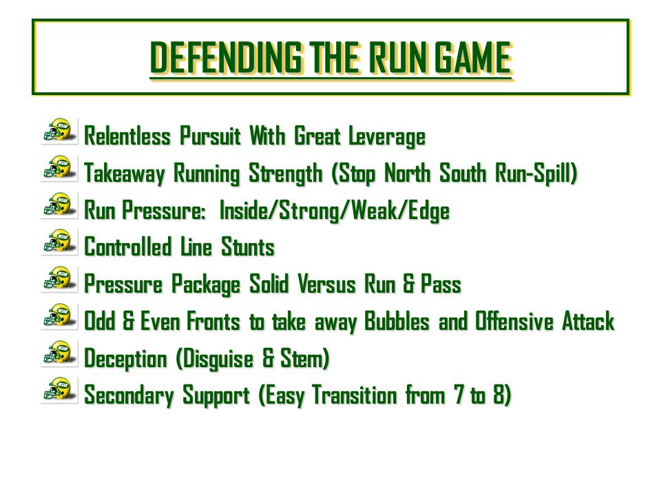 DEFENDING THE RUN GAME DEFENDING THE RUN GAME DEFENDING THE RUN GAME DEFENDING THE RUN GAME Relentless Pursuit With Great Leverage Takeaway Running St