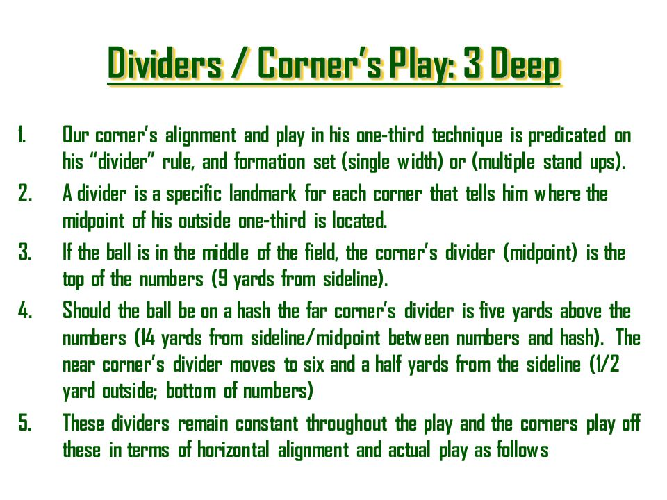 Dividers / Corners Play: 3 Deep Dividers / Corners Play: 3 Deep Dividers / Corners Play: 3 Deep Dividers / Corners Play: 3 Deep 1.Our corners alignmen