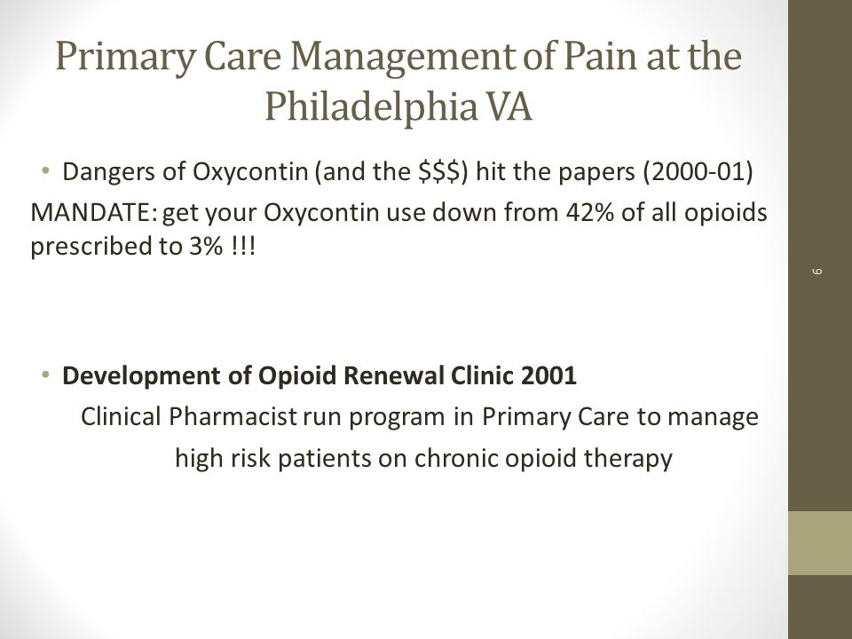 Goal: To support PCPs in managing patients with chronic pain requiring opioids Assist with management of challenging patients requiring structured prescribing and monitoring of long- term opioid therapy Patients with aberrant drug related behaviors to r/o substance misuse vs.