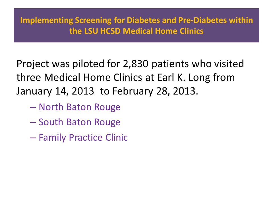 Implementing Screening for Diabetes and Pre-Diabetes within the LSU HCSD Medical Home Clinics Exclusion by Administration Data .