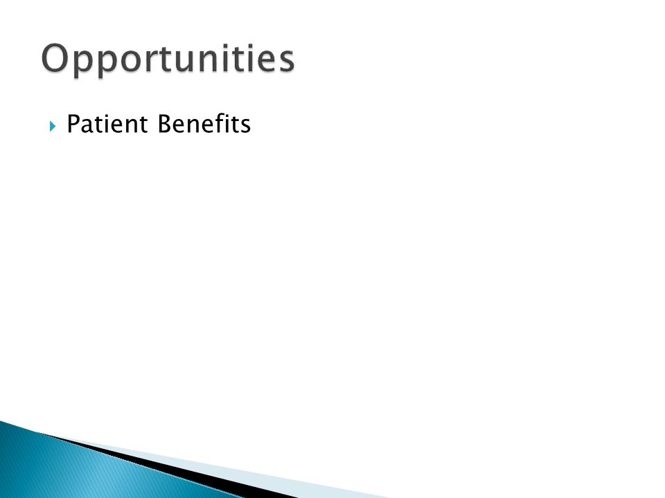 Patient Benefits