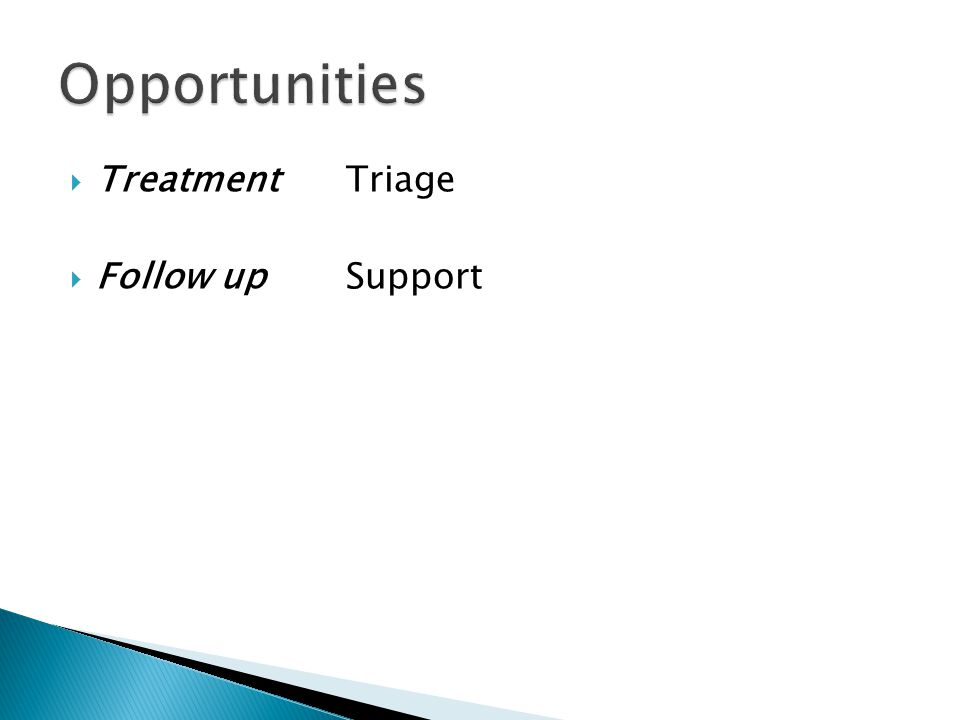 Treatment Triage Follow up Support