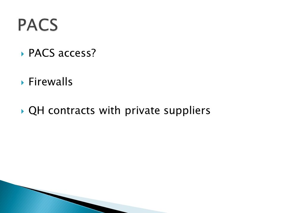 PACS access? Firewalls QH contracts with private suppliers