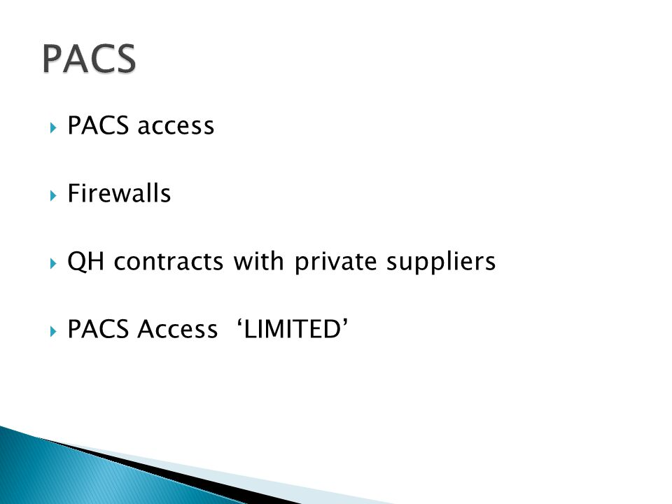 PACS access Firewalls QH contracts with private suppliers PACS Access LIMITED