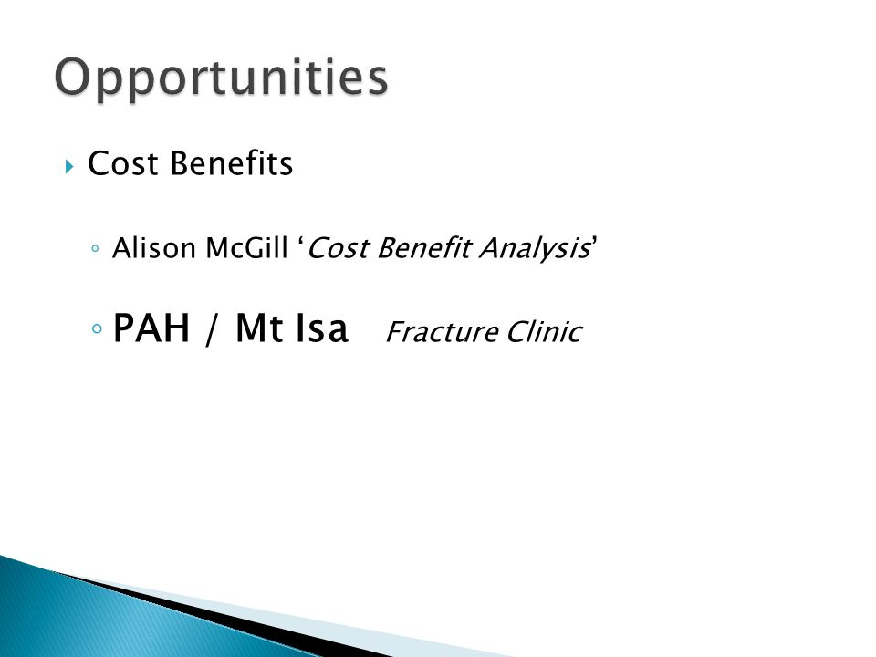 Alison McGill Cost Benefit Analysis PAH / Mt Isa Fracture Clinic