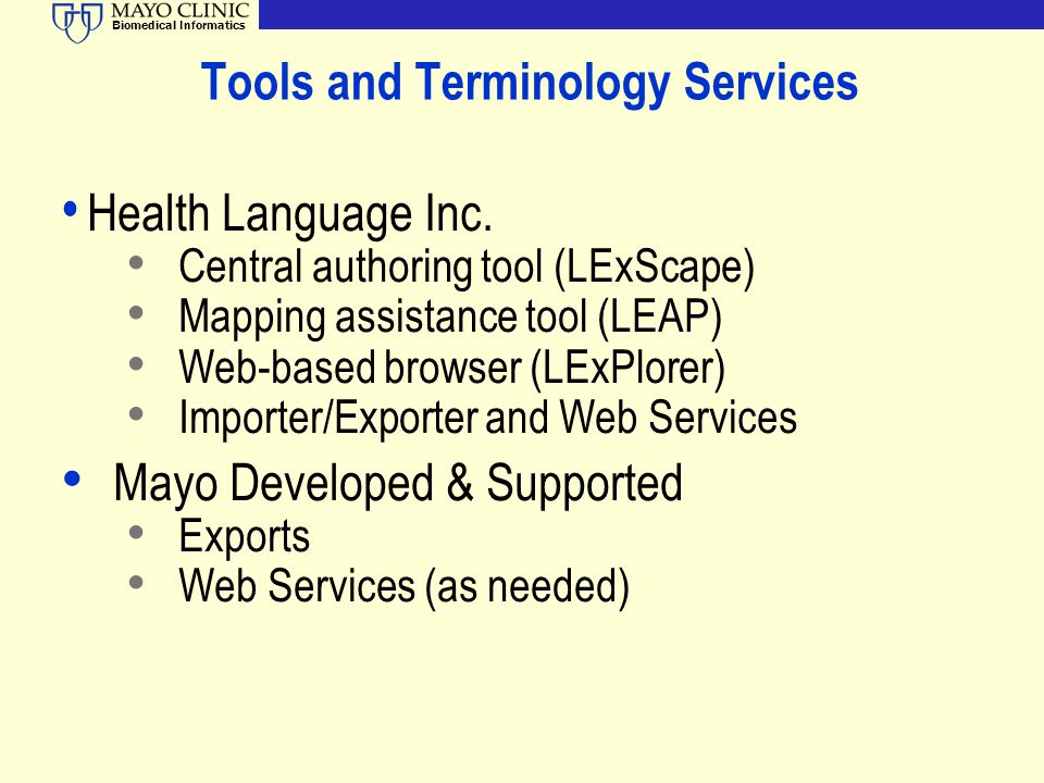 Biomedical Informatics Tools and Terminology Services Health Language Inc. Central authoring tool (LExScape) Mapping assistance tool (LEAP) Web-based