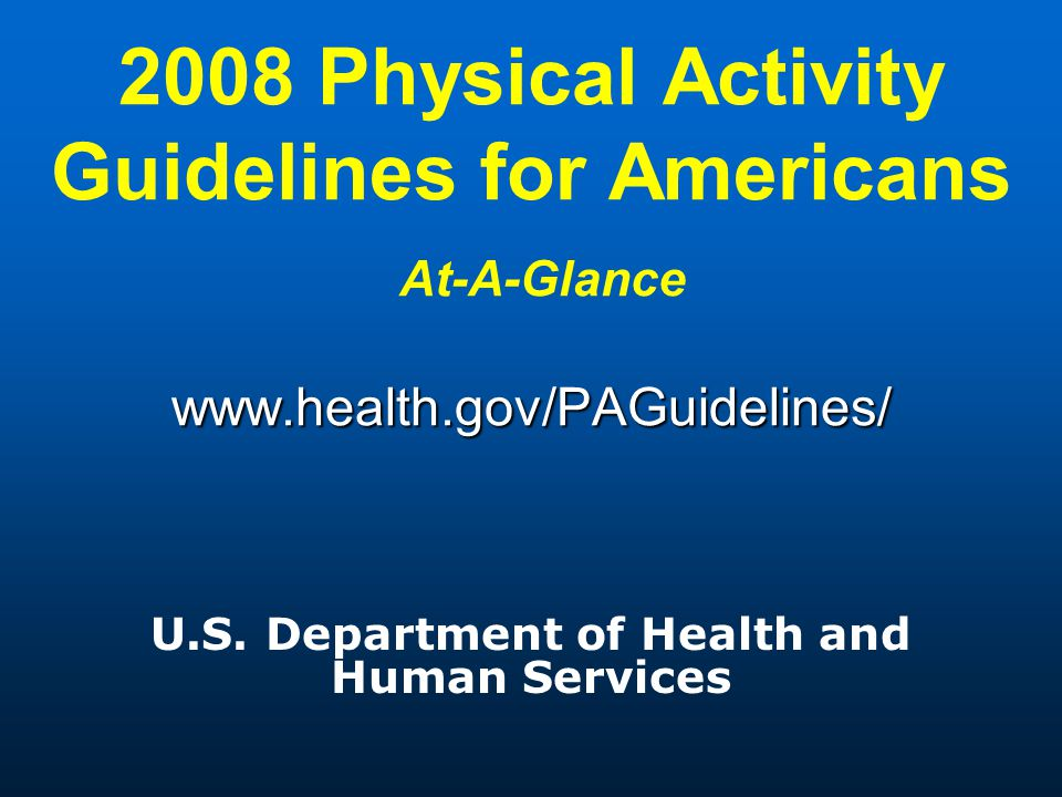 Physical Activity Guidelines for Americans At-A-Glance   U.S.