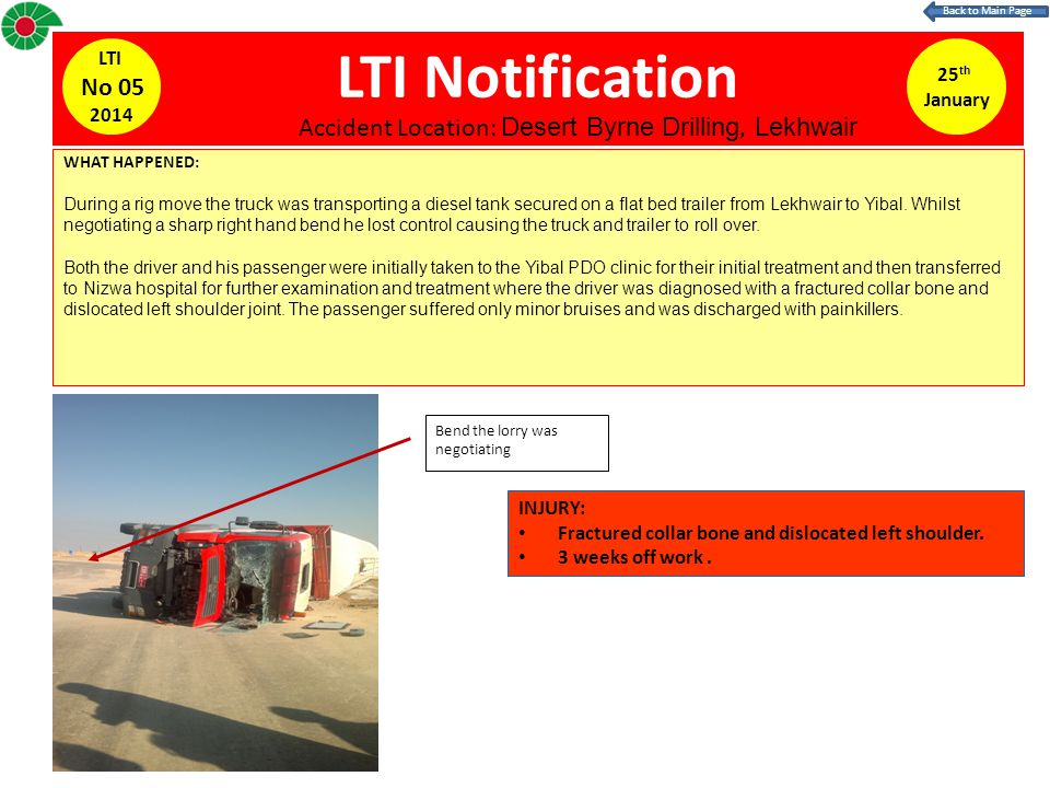 LTI Notification 25 th January LTI No 05 2014 WHAT HAPPENED: During a rig move the truck was transporting a diesel tank secured on a flat bed trailer
