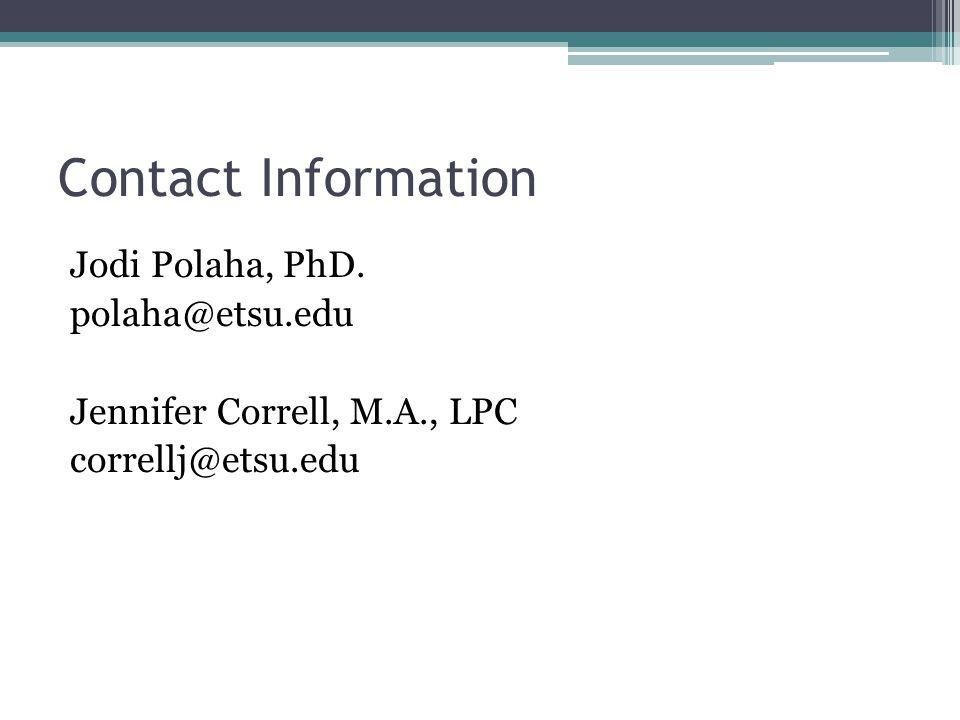 Contact Information Jodi Polaha, PhD. polaha@etsu.edu Jennifer Correll, M.A., LPC correllj@etsu.edu