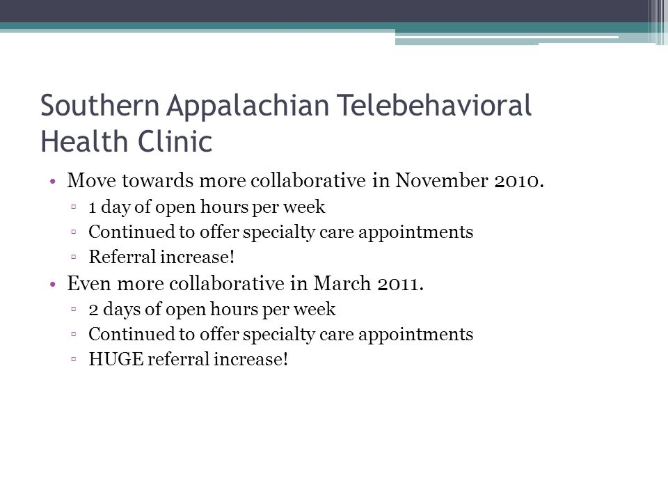 Southern Appalachian Telebehavioral Health Clinic Move towards more collaborative in November 2010.