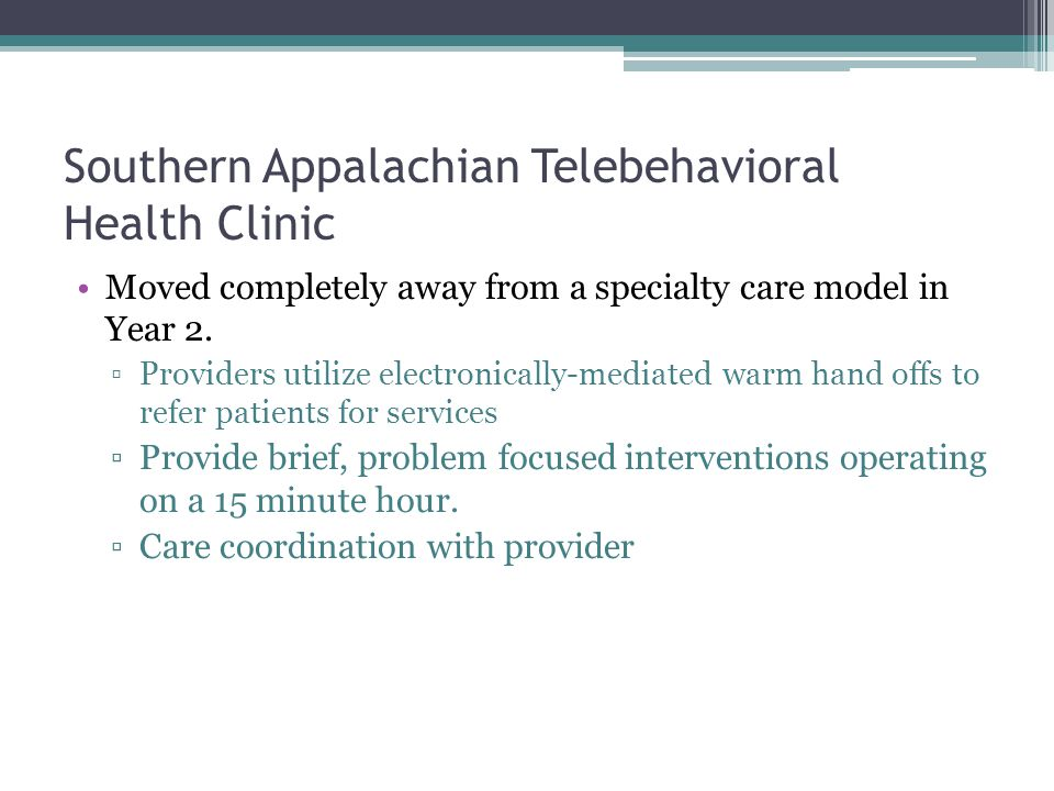 Southern Appalachian Telebehavioral Health Clinic Initial consult requires no paperwork and the patient is not charged.
