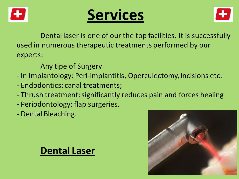 Services Dental laser is one of our the top facilities.