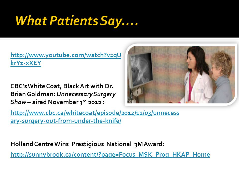 CBCs White Coat, Black Art with Dr. Brian Goldman: Unnecessary Surgery Show – aired November 3 rd 2012 : Holland Centre Wins Prestigious National 3M A
