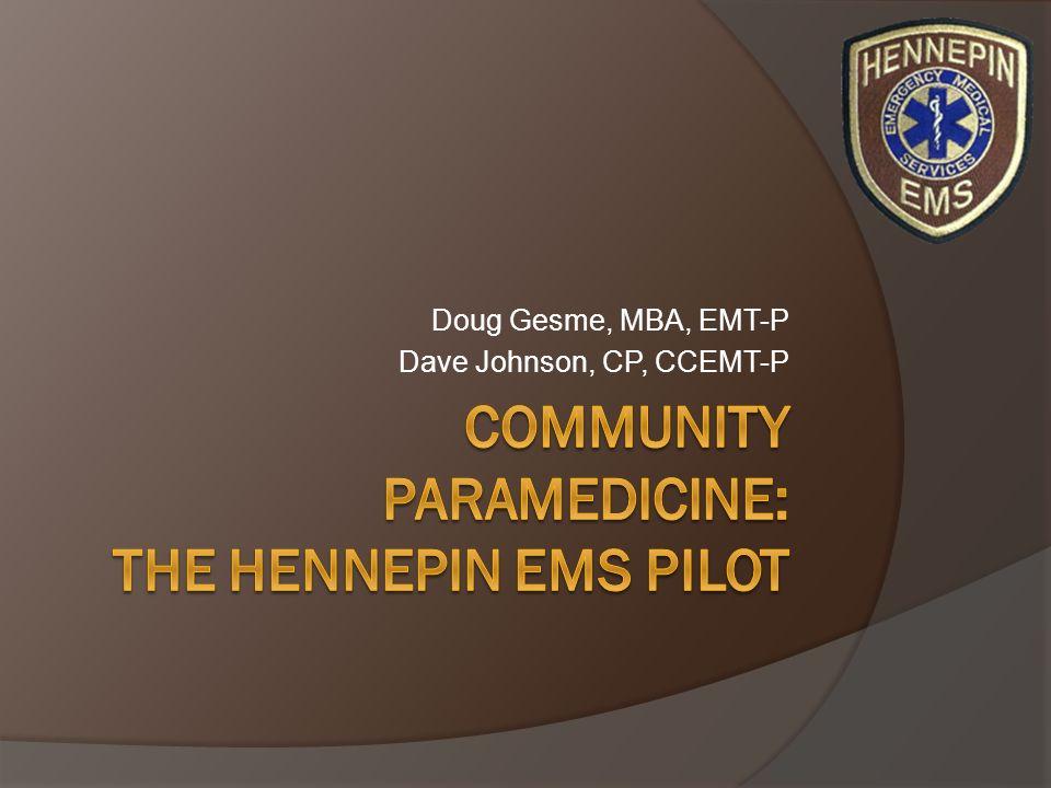 Questions David Johnson david.johnson@hcmed.org 612 396 6935 Doug Gesme douglas.gesme@hcmed.org 612 393 5437