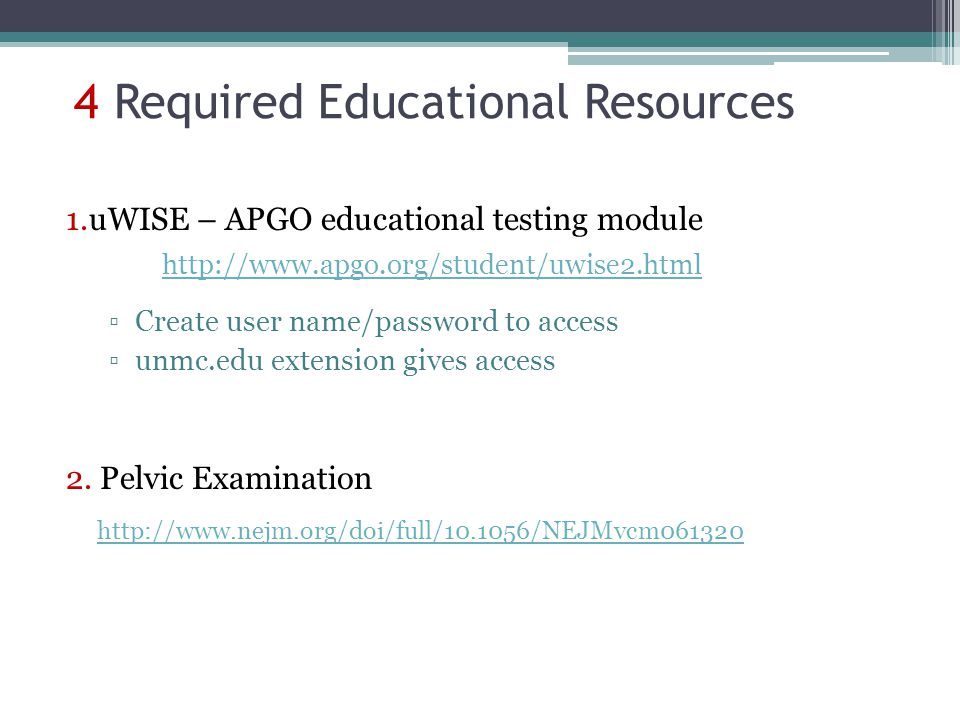 4 Required Educational Resources 1.uWISE – APGO educational testing module http://www.apgo.org/student/uwise2.html http://www.apgo.org/student/uwise2.
