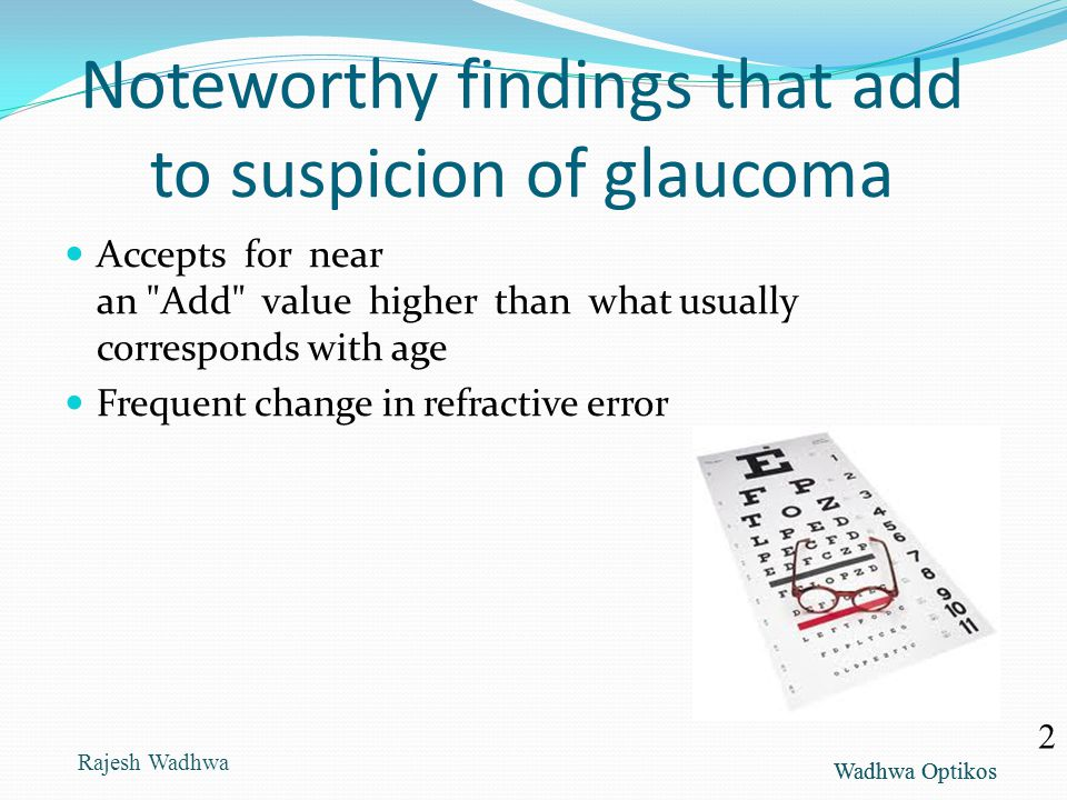 Wadhwa Optikos Noteworthy findings that add to suspicion of glaucoma Accepts for near an
