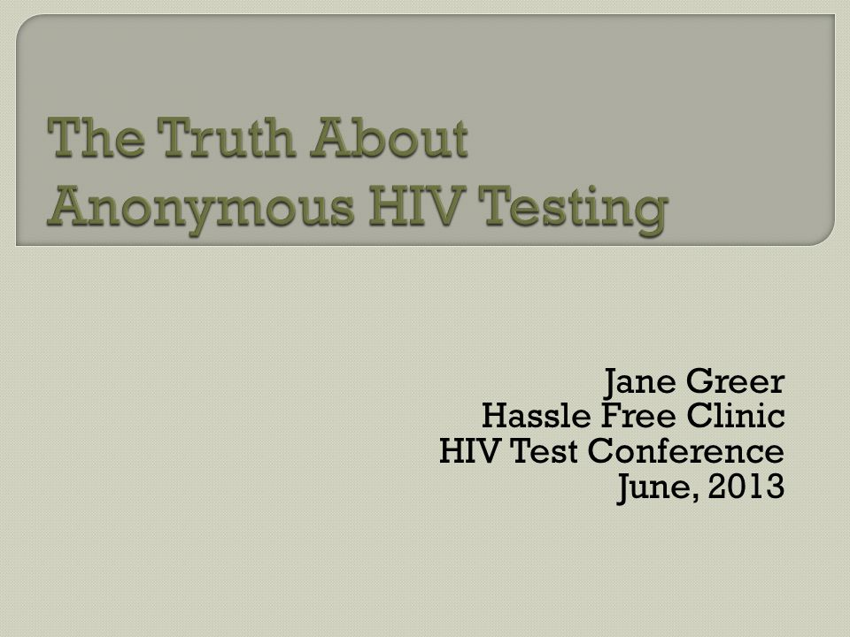 Jane Greer Hassle Free Clinic HIV Test Conference June, 2013