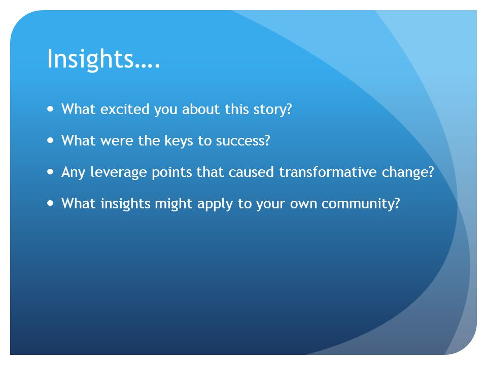 Insights…. What excited you about this story. What were the keys to success.