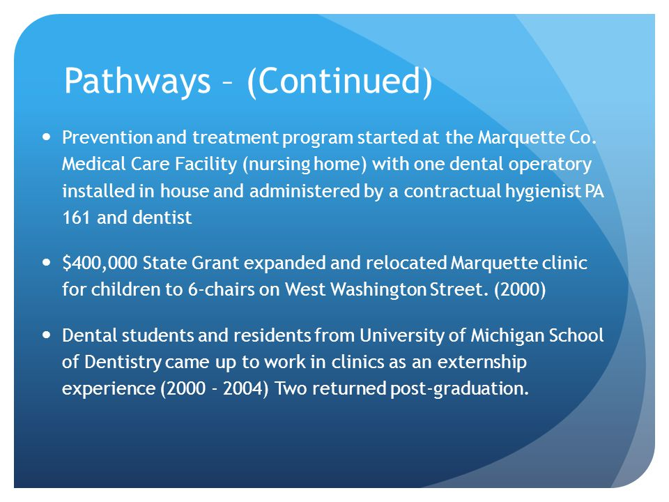 Pathways – (Continued) Prevention and treatment program started at the Marquette Co.