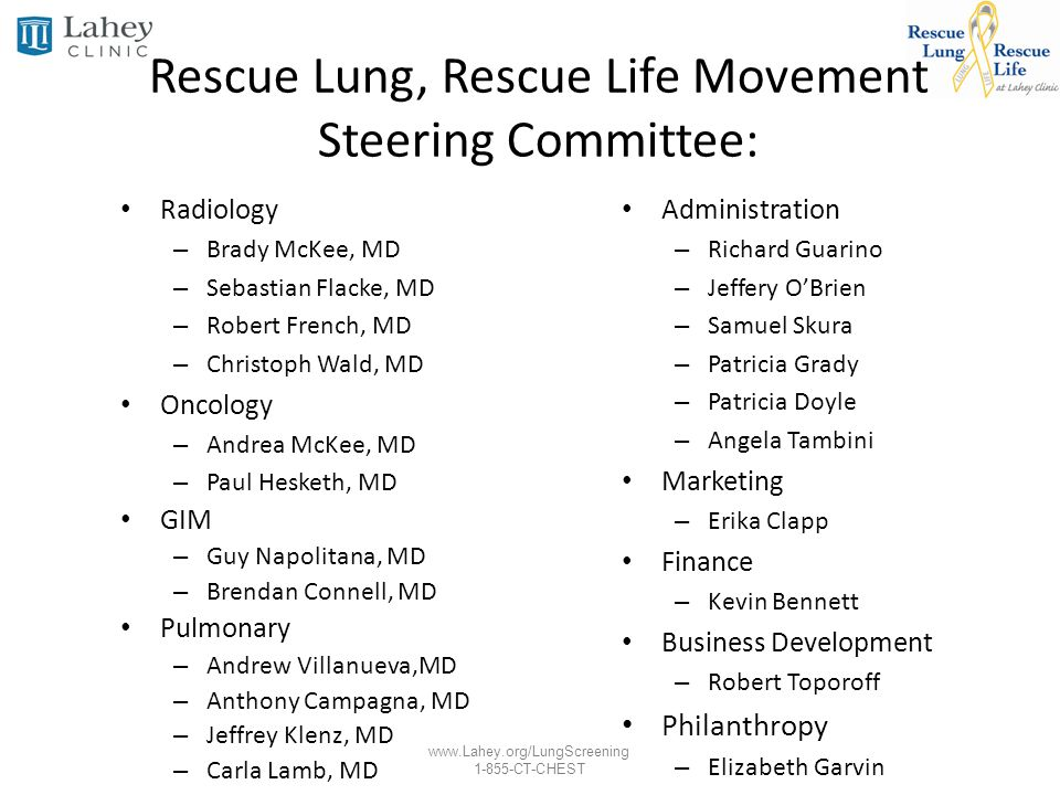 www.Lahey.org/LungScreening 1-855-CT-CHEST Rescue Lung, Rescue Life Movement Steering Committee: Radiology – Brady McKee, MD – Sebastian Flacke, MD –