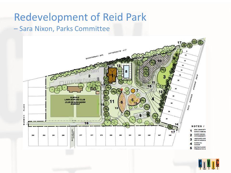 Redevelopment of Reid Park – Sara Nixon, Parks Committee