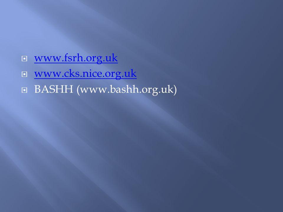 www.fsrh.org.uk www.cks.nice.org.uk BASHH (www.bashh.org.uk)