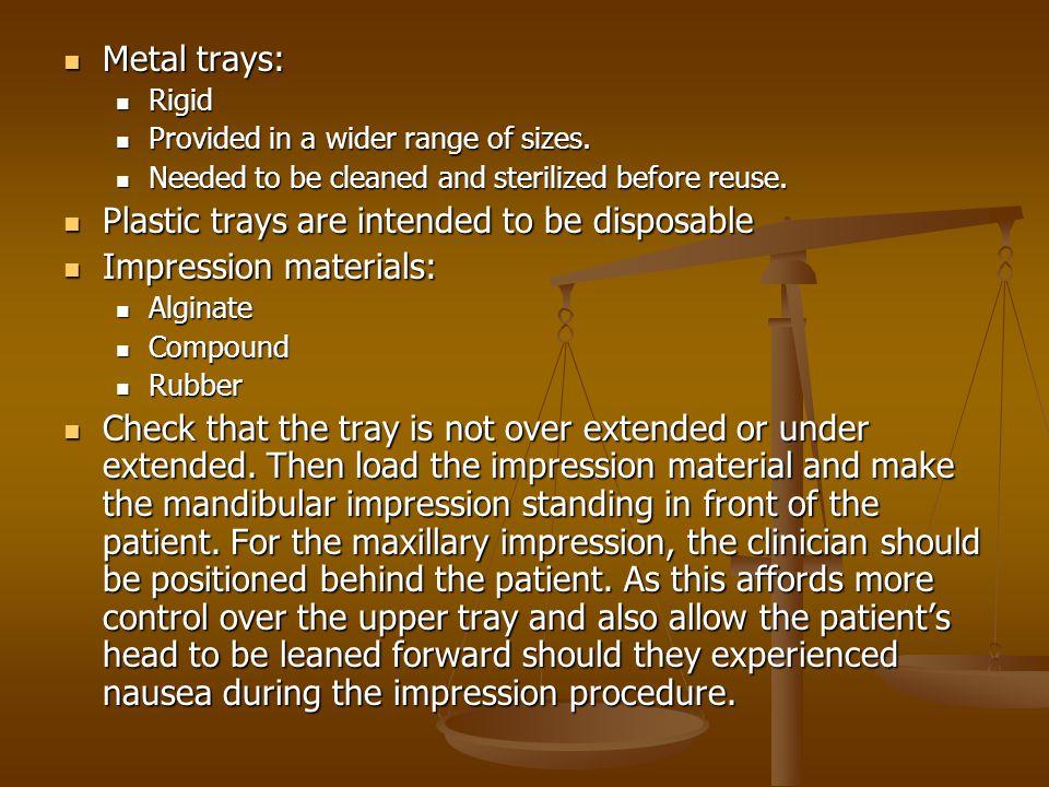 Metal trays: Metal trays: Rigid Rigid Provided in a wider range of sizes.