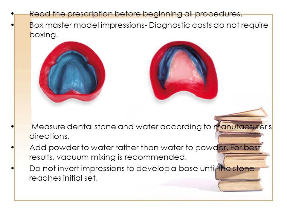 Read the prescription before beginning all procedures.