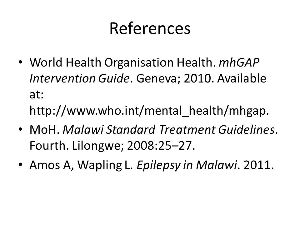 References World Health Organisation Health. mhGAP Intervention Guide.